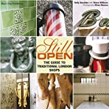 Still Open: The Guide to Traditional London Shops [Paperback]