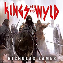 Kings of the Wyld: The Band, Book One Audiobook by Nicholas Eames Narrated by Jeff Harding