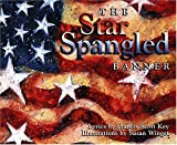 The Star Spangled Banner: Written by Francis Scott Key  Illustrated by Susan Winget