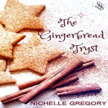 The Gingerbread Tryst (       UNABRIDGED) by Nichelle Gregory Narrated by Nichelle Gregory