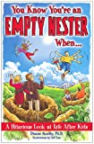 You Know Youre an Empty Nester When...: A Hilarious Look at Life After Kids