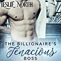 The Billionaire's Tenacious Boss: The Maxfield Brothers Series, Book 1 Audiobook by Leslie North Narrated by Connor Brown
