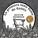 Kitten's First Full Moon (Spanish edition): La primera luna llena de Gatita (0060872233) by Henkes, Kevin