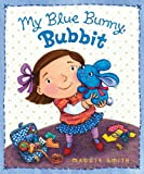 My Blue Bunny, Bubbit (0547558619) by Smith, Maggie
