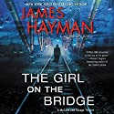 The Girl on the Bridge: A McCabe and Savage Thriller Audiobook by James Hayman Narrated by Stephen Mendel