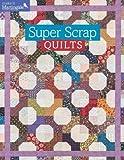 Super Scrap Quilts (Make It Martingale)
