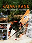 Kajak & Kanu: Das grosse Buch des Pad...