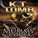 The Mummy Codex: A Chyna Stone Adventure, Book 2 | K.T. Tomb