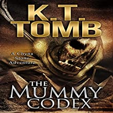 The Mummy Codex: A Chyna Stone Adventure, Book 2 (       UNABRIDGED) by K.T. Tomb Narrated by Heather Ross