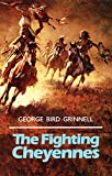 The Fighting Cheyennes (The Civilization of the American Indian Series)