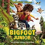 Bigfoot Junior: Das Original-Hörspiel zum Kinofilm
