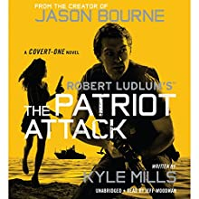 Robert Ludlum's (TM) The Patriot Attack (       UNABRIDGED) by Kyle Mills Narrated by Jeff Woodman