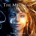 The Mechanic Audiobook by Tim O'Rourke Narrated by Joy Nash