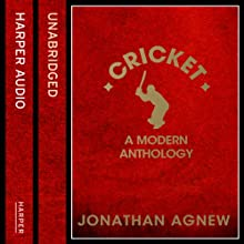 Cricket: A Modern Anthology (       UNABRIDGED) by Jonathan Agnew Narrated by Nick Taylor