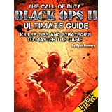 The Call of Duty Black Ops 2 Ultimate Guide: Killer Tips and Strategies To Master The Game ~ Silver Bullet