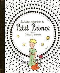 Les belles rencontes du Petit Prince : Galerie de portraits par Antoine de Saint-Exupéry