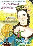 echange, troc Elisabeth Badinter, Jacqueline Duhême - Les passions d'Emilie : La marquise du Châtelet, une femme d'exception