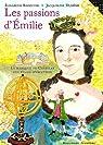 Les passions d'Emilie : La marquise du Châtelet, une femme d'exception