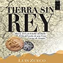 Tierra sin rey Audiobook by Luis Zueco Narrated by Gustavo Febres