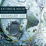Entdeck mich 3. Weltberühmte Expeditionen   Heinrich Zimmermann,Hermann von Pückler-Muskau