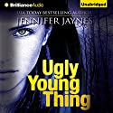 Ugly Young Thing (       UNABRIDGED) by Jennifer Jaynes Narrated by Natalie Ross