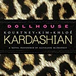 Dollhouse: A Novel | Kim Kardashian,Kourtney Kardashian,Khloe Kardashian