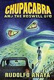 ChupaCabra and the Roswell UFO (0826344690) by Anaya, Rudolfo
