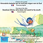 L'histoire de la petite Hirondelle Isabelle qui ne veut pas migrer vers le Sud. Français-Anglais: The story of the little swallow Olivia, who does not want to fly South. French-English | Wolfgang Wilhelm