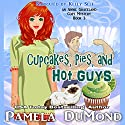 Cupcakes, Pies, and Hot Guys: An Annie Graceland Cozy Mystery Book 3 Audiobook by Pamela DuMond Narrated by Kelly Self