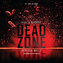 Dead Zone (       UNABRIDGED) by Robison Wells Narrated by Ray Porter
