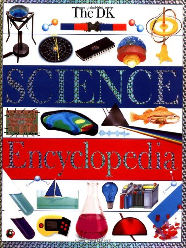 Dk Science Encyclopedia (Revised Edition)