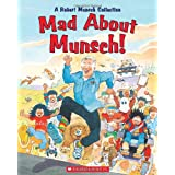 Mad About Munsch: A Robert Munsch Collectionby Robert Munsch