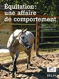 echange, troc Guillaume Antoine, Gérard Dorsi - Equitation : une affaire de comportement