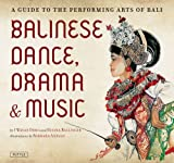 img - for Balinese Dance, Drama & Music: A Guide to the Performing Arts of Bali book / textbook / text book
