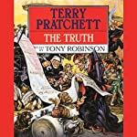 The Truth: Discworld, Book 25 (       ABRIDGED) by Terry Pratchett Narrated by Tony Robinson