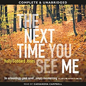 The Next Time You See Me | [Holly Goddard Jones]