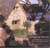 Cottages by the Sea, The  Handmade Homes of Carmel, America's First Artist Community - 0789304953