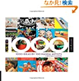 1,000 Ideas by 100 Manga Artists