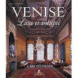 L'art décoratif à Venise : Luxe et volupté