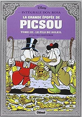 La grande épopée de Picsou, Tome 3 : Le fils du soleil et autres histoires de Don Rosa