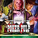 Poker Pulp Audiobook by J. H. Fleming, Michael Krog, Brad Mengel Narrated by Scott Sutherland