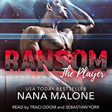 Ransom: The Player, Book 5 Audiobook by Nana Malone Narrated by Sebastian York, Traci Odom