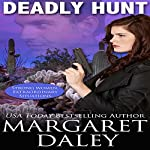 Deadly Hunt: Strong Women, Extraordinary Situations, Book 1 | Margaret Daley