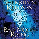 Bad Moon Rising: A Dark-Hunter Novel Audiobook by Sherrilyn Kenyon Narrated by Holter Graham