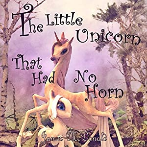 The Little Unicorn That Had No Horn Audiobook