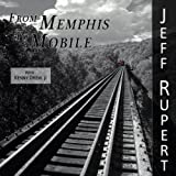 From Memphis to Mobile Jeff Rupert