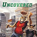Uncovered (Out of Position Book 4) Audiobook by Kyell Gold Narrated by Jeremy Sewell