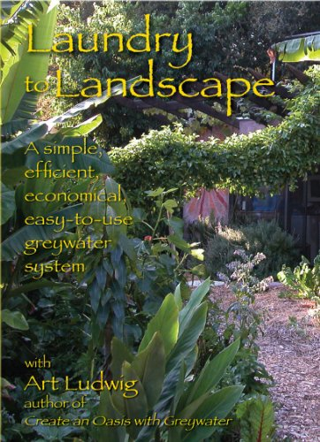 Laundry to Landscape A Simple Efficient Economical Easy-to-Use Greywater System096437711X