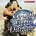Strictly Latin Dancing 2015 - Come And Dance! (20 Ballroom Hits - Salsa, Bachata, Merengue, Kuduro, Zumba, Rumba, Samba, Cha Cha, Cumbia, Reggaeton, Paso Doble)