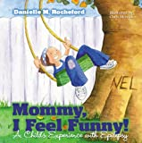 Mommy, I Feel Funny! A Childs Experience with Epilepsy